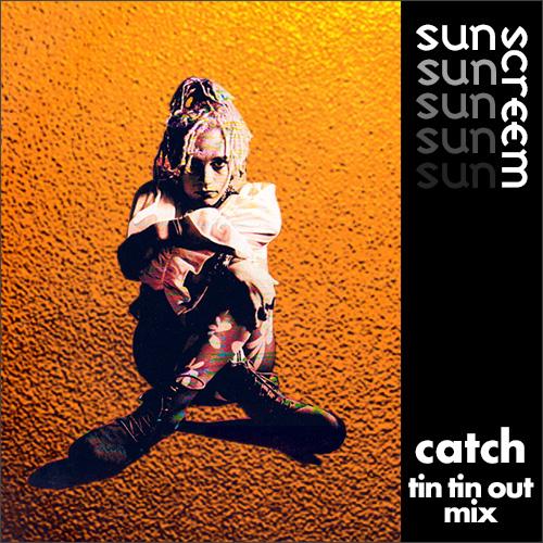 Catch (Tin Tin Out Mix)
